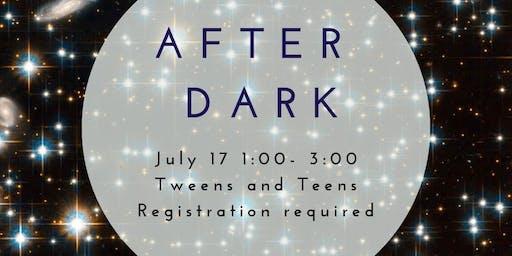 After Dark for Tweens and Teens