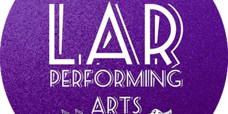 LAR Performing Arts - Tring Summer Showcase - 21st July 5pm tickets