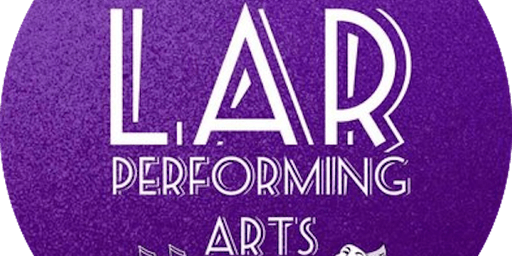 LAR Performing Arts - Tring Summer Showcase - 21st July 5pm