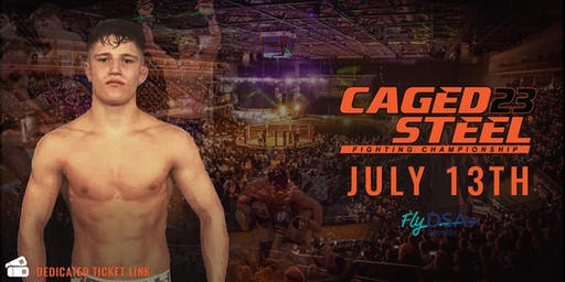 Caged Steel 23 - Fly DSA Arena - Join Team Holmes