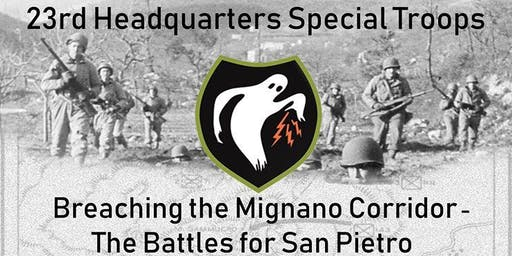 Breaching the Mignano Corridor - Battle for San Pietro - 23rd HQST Event