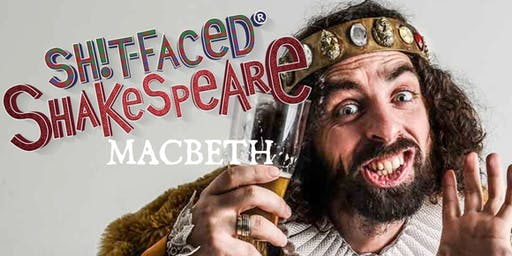 Shit-faced Shakespeare®: Macbeth @ The Rockwell