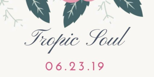 Tropic Soul Day Party
