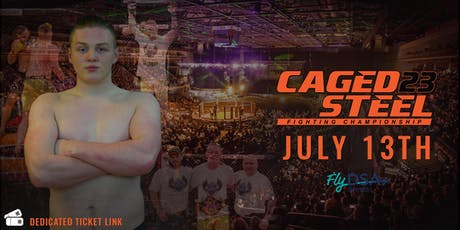 Caged Steel 23 - Fly DSA Arena - Join Team Comby tickets