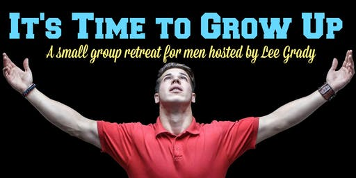 Men's Bold Venture | LaGrange, Georgia | August 22-24, 2019 | It's Time to Grow Up