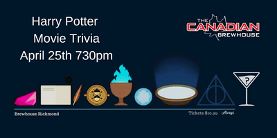 Harry Potter Movie Trivia - April 25th 730pm Canadian Brewhouse Richmond