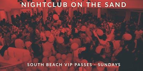 SUNDAY NIGHT ON THE BEACH - Nightclub VIP Party Tickets tickets
