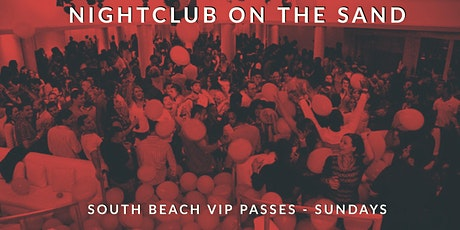 Sunday - Nightclub Party on the Beach - VIP Party Package Deal - Miami Beach Florida tickets