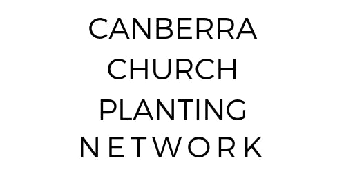 Canberra Church Planting Network: Half-Day Conference