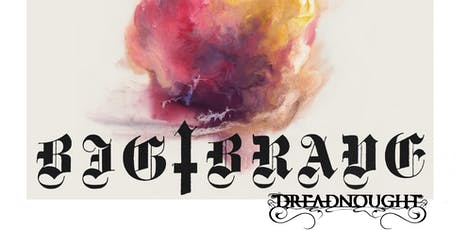 Big ‡ Brave, Dreadnought, Johnny Cremains & Cushing tickets
