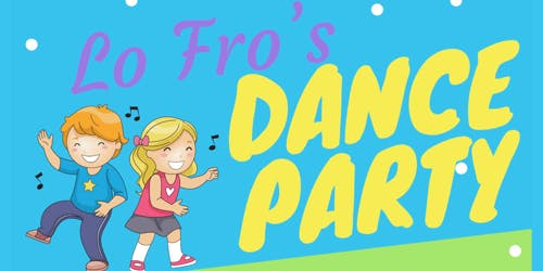 Lo Fro's Dance Party