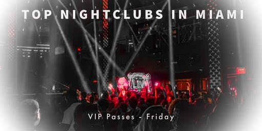Miami Beach Nightclub VIP Party Ticket - Friday