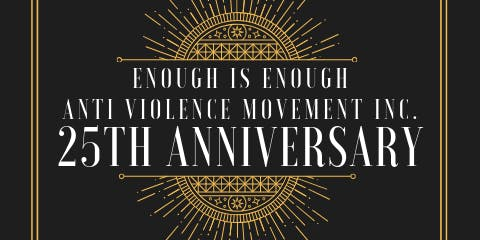 Enough Is Enough Anti Violence Movement Inc 25th Anniversary Dinner