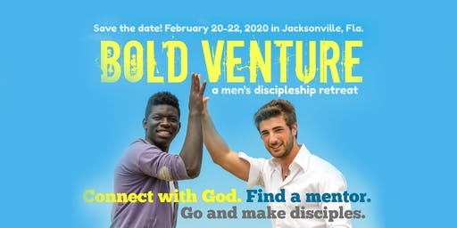 Men's Bold Venture Retreat | Jacksonville, Florida | February 20-22, 2020