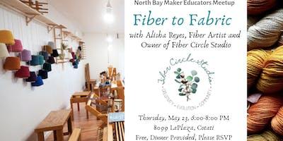 Fiber to Fabric at Fiber Circle Studio: May North Bay Maker Educator Meetup