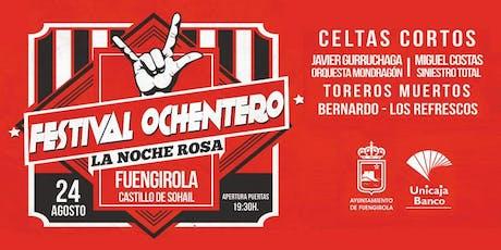 FESTIVAL OCHENTERO, LA NOCHE ROSA en Fuengirola entradas
