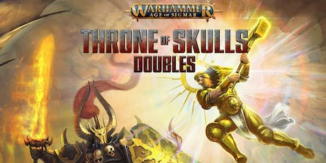Warhammer Age of Sigmar Throne of Skulls Doubles - June 2019 tickets