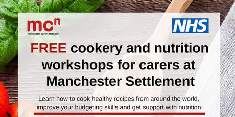 Cookery and Nutrition (part 3) - FREE workshop for Manchester carers tickets
