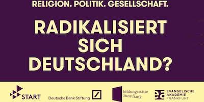 Radikalisiert sich Deutschland?