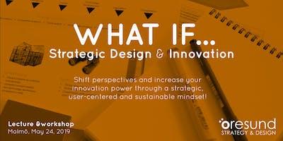WHAT IF... - Strategic Design & Innovation