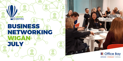 Launch Events Business Networking - Wigan - 25th July