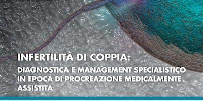 Evento ECM Infertilità di coppia: diagnostica e management specialistico in epoca di procreazione medicalmente assistita  - Napoli, 8 giugno 2019