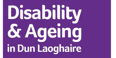 Disability & Ageing in Dun Laoghaire