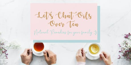 Oils Over Tea (Essential Oils Experiential Session) tickets