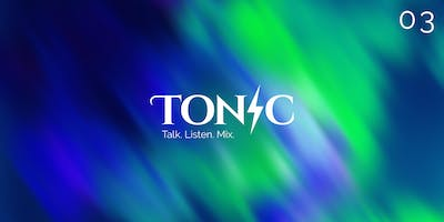 Tonic 03 - Customer experience and data-driven audience insight