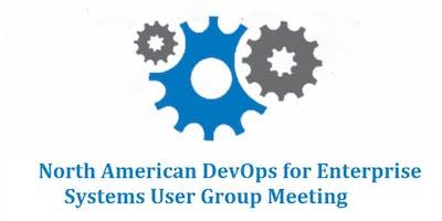 North American DevOps for Enterprise Systems User Group