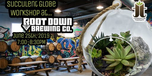 Succulent Globe Workshop at Root Down Brewing Company