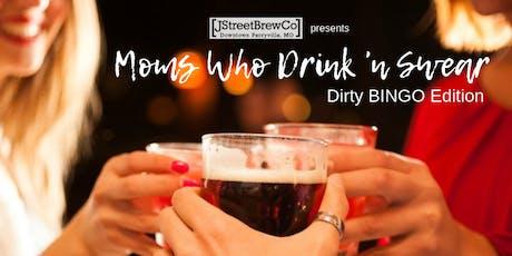 Moms Who Drink 'N Swear: Dirty BINGO Edition tickets
