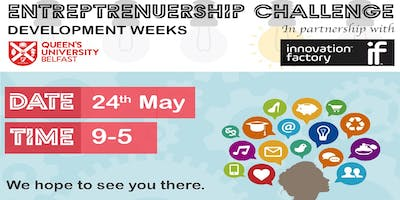 QUB  Development Weeks - Entreprenuership Challenge in Partnership with Innovation Factory