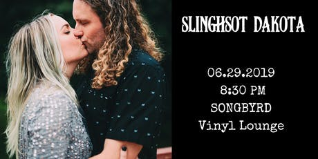 Slingshot Dakota at Songbyrd Vinyl Lounge tickets