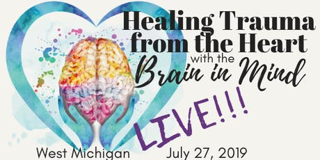 Healing Trauma from the Heart...with the Brain in Mind tickets