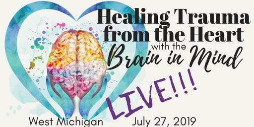 Healing Trauma from the Heart...with the Brain in Mind