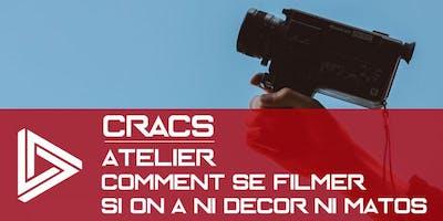 CRACS- Comment bien se filmer sans décor ni matos