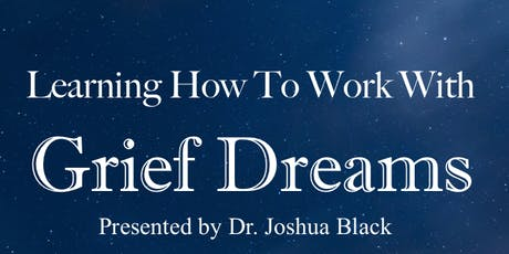 Learning How To Work With Grief Dreams tickets
