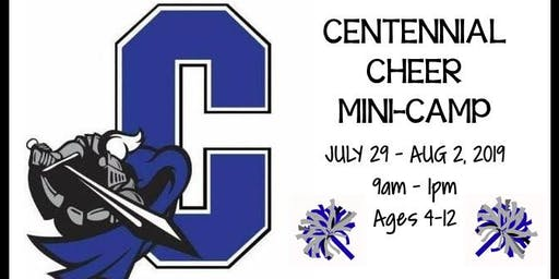 Centennial Cheer Mini-Camp July  29-August 2, 2019