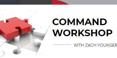 Command Workshop w/ Zach Younger
