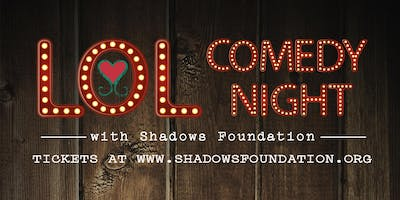 LOL Comedy Night with Shadows Foundation - June