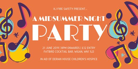 KJ Fire Safety Midsummer Party in Aid of Derian House tickets