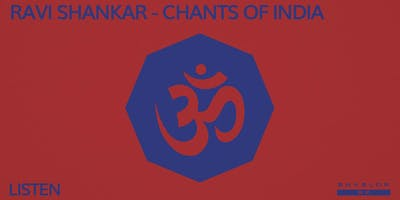 Ravi Shankar - Chants of India : LISTEN