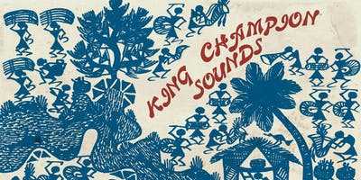 King Champion Sounds//The Black Arches// The Mystic Shed  + DJs