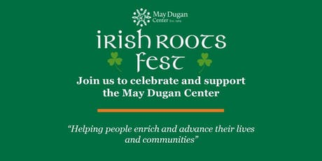 Irish Roots 2019: A 50th Anniversary Celebration of the May Dugan Center  tickets