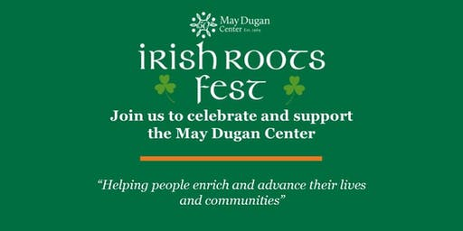 Irish Roots 2019: A 50th Anniversary Celebration of the May Dugan Center