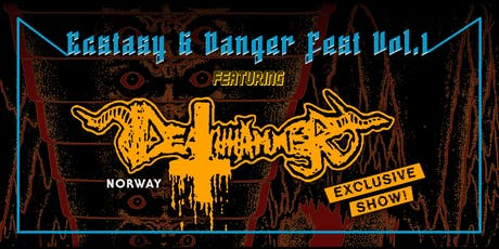 Ecstasy & Danger Fest Vol. 1 Tickets