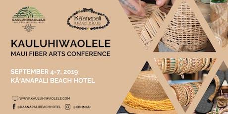 KAULUHIWAOLELE Maui Fiber Arts Conference tickets