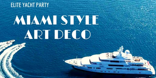 "Elite Yacht Party "" Miami Style Art Deco"""