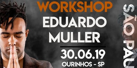 WORKSHOP EDUARDO MULLER EM OURINHOS SP ingressos